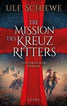 Ulf Schiewe: Die Mission des Kreuzritters, Buch