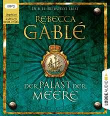 Rebecca Gablé: Der Palast der Meere, 4 MP3-CDs