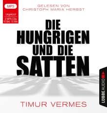 Timur Vermes: Die Hungrigen und die Satten, 2 MP3-CDs