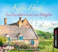 Katie Fforde: Das Paradies hinter den Hügeln, 6 CDs