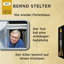Bernd Stelter: Nie wieder Ferienhaus / Der Tod hat eine Anhängerkupplung / Der Killer kommt auf leisen Klompen, 3 MP3-CDs