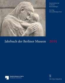 Ernst A. Busche: Jahrbuch der Berliner Museen. Jahrbuch der Preussischen Kunstsammlungen. Neue Folge / Jahrbuch der Berliner Museen 57. Band (2015), Buch
