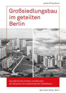 Jascha Philipp Braun: Großsiedlungsbau im geteilten Berlin, Buch