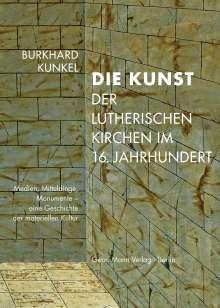 Burkhard Kunkel: Die Kunst der lutherischen Kirchen im 16. Jahrhundert, Buch