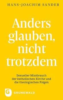 Hans-Joachim Sander: Anders glauben, nicht trotzdem, Buch
