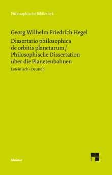 Georg Wilhelm Friedrich Hegel: Dissertatio philosophica de orbitis planetarum. Philosophische Dissertation über die Planetenbahnen, Buch