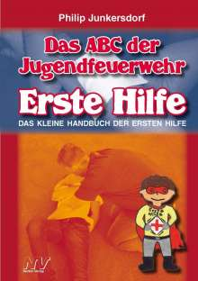 Philip Junkersdorf: Das ABC der Jugendfeuerwehr - Erste Hilfe, Buch