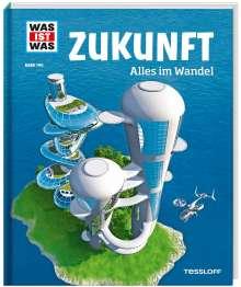 Bernd Flessner: WAS IST WAS Band 140. Zukunft - Alles im Wandel, Buch