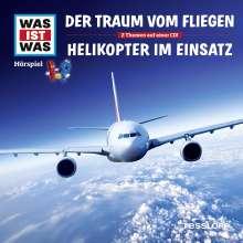Was ist was Hörspiel-CD: Der Traum vom Fliegen/ Helikopter im Einsatz, CD