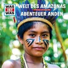 Was ist was Folge 63: Welt des Amazonas/ Abenteuer Anden, CD