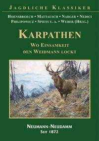 Lothar Graf Hoensbroech: KARPATHEN - Wo Einsamkeit den Weidmann lockt, Buch