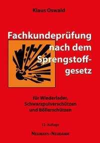 Klaus Oswald: Fachkundeprüfung nach dem Sprengstoffgesetz, Buch