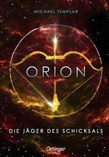 Michael Templar: Die Sternen-Saga. Orion, Buch