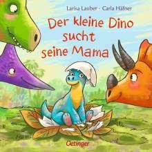 Carla Häfner: Der kleine Dino sucht seine Mama, Buch