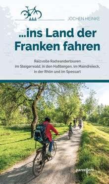 Jochen Heinke: ... ins Land der Franken fahren, Buch