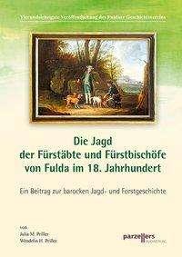 Die Jagd der Fürstäbte und Fürstbischöfe von Fulda im 18. Jahrhundert, Buch