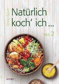 Anne Baun: Natürlich koch´ ich..., Buch