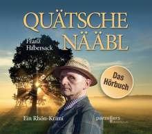 Franz Habersack: Quätschenääbl, Das Hörbuch, CD