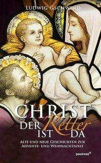 Ludwig Gschwind: Christ der Retter ist da, Buch