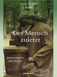 Peter Dermühl: Der Mensch zuletzt, Buch