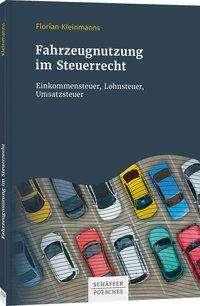 Florian Kleinmanns: Fahrzeugnutzung im Steuerrecht, Buch