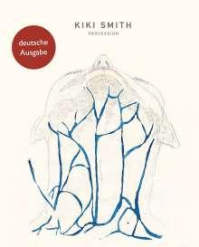 Kiki Smith. Procession. Erweiterte Neuauflage, Buch