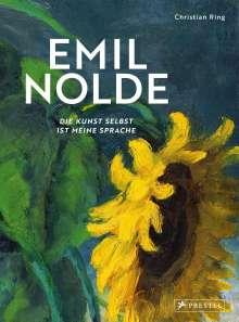 Christian Ring: Emil Nolde - Die Kunst selbst ist meine Sprache, Buch