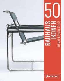 Josef Straßer: 50 Bauhaus-Ikonen, die man kennen sollte, Buch