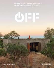 Dominic Bradbury: Off. Häuser in freier Natur - innovativ und autark, Buch
