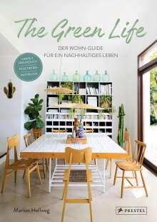 Marion Hellweg: The Green Life: Der Wohn-Guide für ein nachhaltiges Leben, Buch