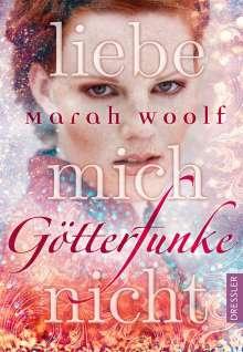 Marah Woolf: GötterFunke 01. Liebe mich nicht, Buch