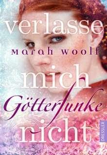 Marah Woolf: GötterFunke 03 - Verlasse mich nicht!, Buch