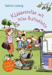 Sabine Ludwig: Klassenreise mit Miss Braitwhistle, Buch