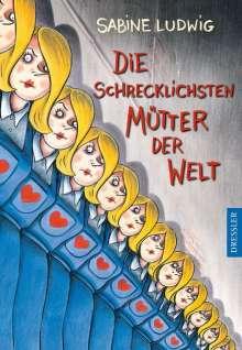 Sabine Ludwig: Die schrecklichsten Mütter der Welt, Buch