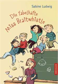 Sabine Ludwig: Die fabelhafte Miss Braitwhistle, Buch