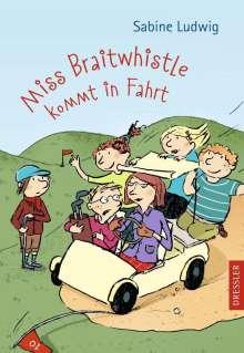 Sabine Ludwig: Miss Braitwhistle kommt in Fahrt, Buch