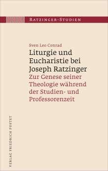 Leo Sven Conrad: Liturgie und Eucharistie bei Joseph Ratzinger, Buch