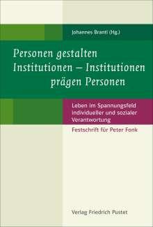 Personen gestalten Institutionen - Institutionen prägen Personen, Buch