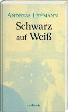 Andreas Lehmann: Schwarz auf Weiß, Buch
