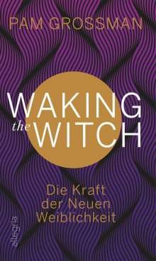 Pam Grossman: Waking The Witch, Buch