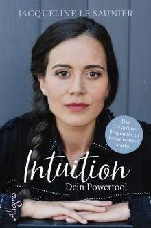 Jacqueline le Saunier: Intuition - Dein Powertool, Buch