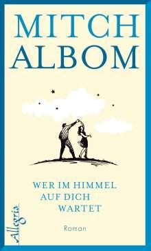 Mitch Albom: Wer im Himmel auf dich wartet, Buch