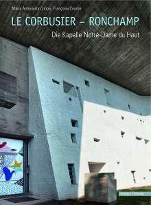 Maria Antonietta Crippa: Le Corbusier - Ronchamp, Buch