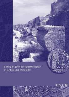 Häfen als Orte der Repräsentation in Antike und Mittelalter, Buch