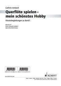 Cathrin Ambach: Querflöte spielen - mein schönstes Hobby. Band 1. Flöte und Klavier., Buch