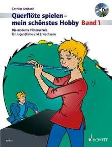Querflöte spielen - mein schönstes Hobby. Band 1. Ausgabe mit CD, Noten