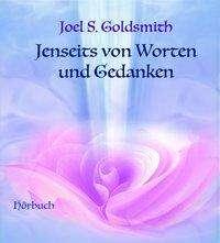 Joel S. Goldsmith: Jenseits von Worten und Gedanken - 4 Audio-CDs, CD