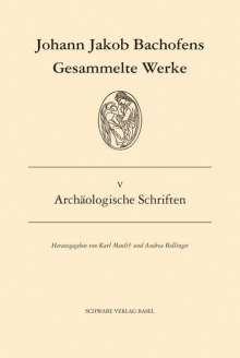 Johann J Bachofen: Gesammelte Werke / Archäologische Schriften, Buch