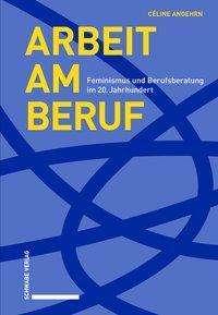 Céline Angehrn: Arbeit am Beruf, Buch
