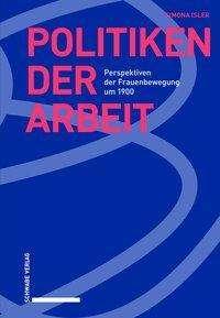 Simona Isler: Politiken der Arbeit, Buch